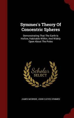Symmes's Theory of Concentric Spheres by James McBride