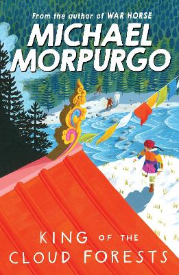 King of the Cloud Forests by Michael Morpurgo