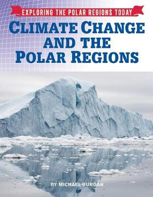 Climate Change and the Polar Regions by Burgan, Michael