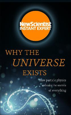 Why the Universe Exists by New Scientist
