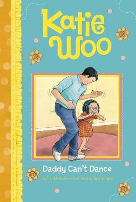 Katie Woo: Daddy Can't Dance book