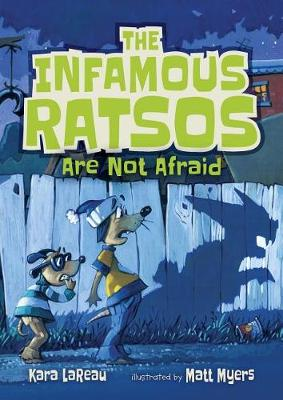 The Infamous Ratsos Are Not Afraid by LaReau Kara