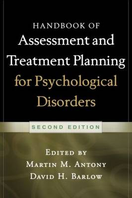 Handbook of Assessment and Treatment Planning for Psychological Disorders, 2/e by Martin M. Antony