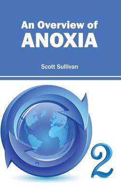 Overview of Anoxia by Scott Sullivan