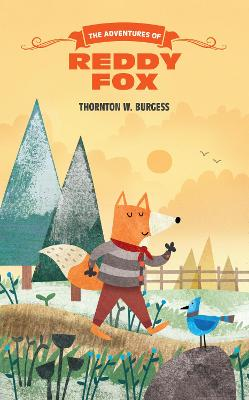 Adventures of Reddy Fox by Thornton W Burgess