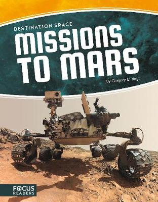 Destination Space: Missions to Mars by Gregory L. Vogt