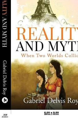 Reality and Myth: When Two Worlds Collide by Gabriel Roy