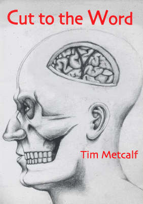 Cut to the Word by Tim Metcalf