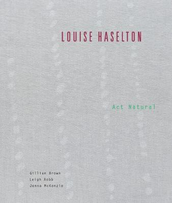 Louise Haselton: Act natural by Gillian Brown