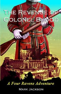 The Revenge of Colonel Blood by Mark Jackson