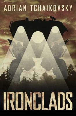 Ironclads by Adrian Tchaikovsky