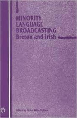 Minority Language Broadcasting by Helen Kelly-Holmes