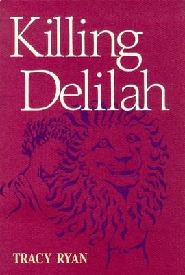 Killing Delilah by Tracy Ryan