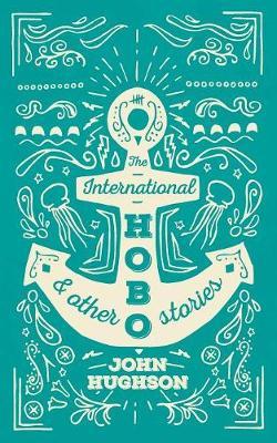 The International Hobo by John Hughson