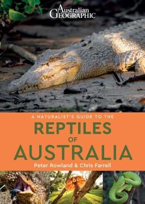 A Naturalist's Guide to the Reptiles of Australia by Peter Rowlands