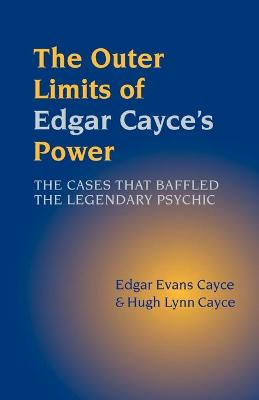Outer Limits of Edgar Cayce's Power by Hugh Lynn Cayce