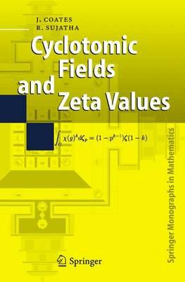 Cyclotomic Fields and Zeta Values by Professor John Coates
