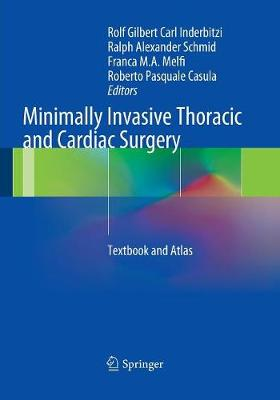 Minimally Invasive Thoracic and Cardiac Surgery by Rolf Gilbert Carl Inderbitzi