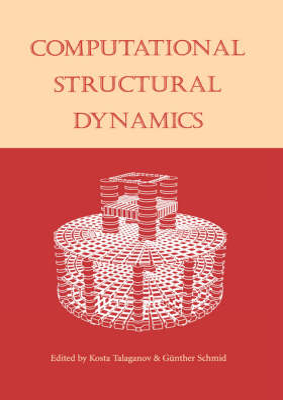 Computational Structural Dynamics: Proceedings of the International Workshop, IZIIS, Skopje, Macedonia, 22-24 February 2001 by K. Talaganov