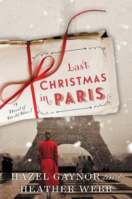 Last Christmas in Paris by Hazel Gaynor