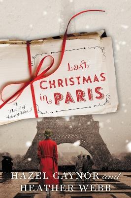 Last Christmas in Paris by Hazel Gaynor