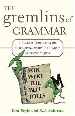 The Gremlins of Grammar by Toni Boyle