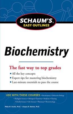 Schaum's Easy Outline of Biochemistry by Philip W. Kuchel