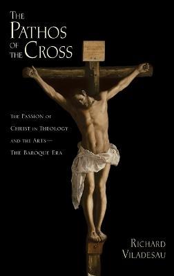 The Pathos of the Cross by Richard Viladesau