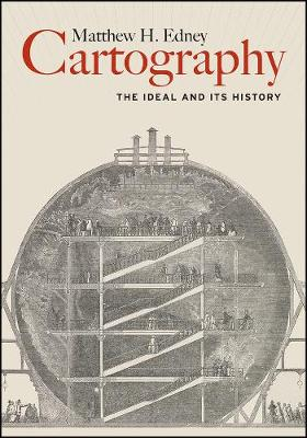 Cartography: The Ideal and Its History by Matthew H Edney