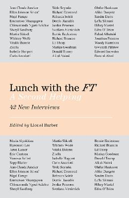 Lunch with the FT: A Second Helping by Lionel Barber