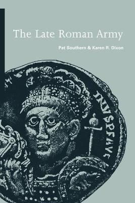 The Late Roman Army by Pat Southern