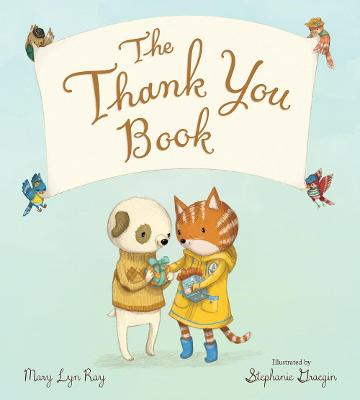 Thank You Book (Padded Board Book) by Mary Lyn Ray