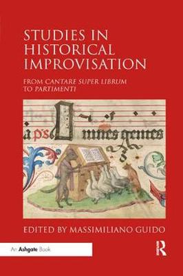 Studies in Historical Improvisation: From Cantare super Librum to Partimenti by Massimiliano Guido