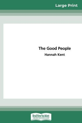 The Good People (16pt Large Print Edition) by Hannah Kent