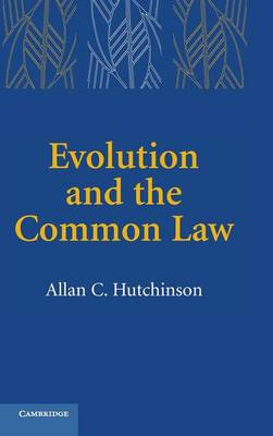Evolution and the Common Law by Allan C. Hutchinson