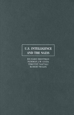 U.S. Intelligence and the Nazis by Richard Breitman