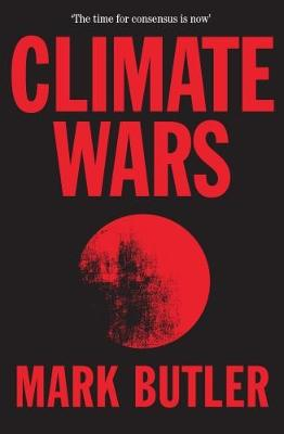 Climate Wars by Mark Butler