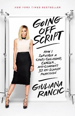 Going Off Script by Giuliana Rancic