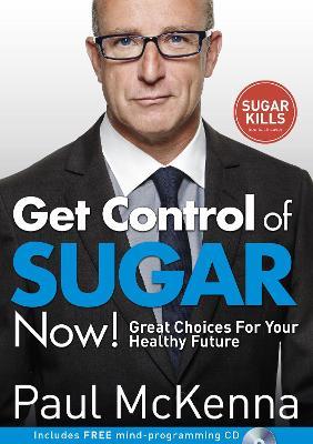 Get Control of Sugar Now! by Paul McKenna
