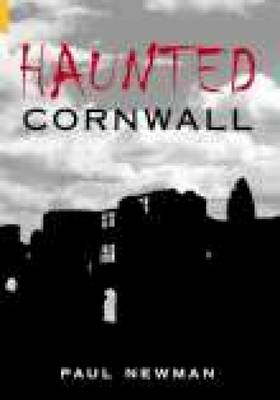 Haunted Cornwall by Paul Newman