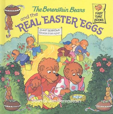 Berenstain Bears and the Real Easter Eggs by Stan Berenstain