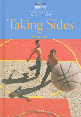 A Reader's Guide to Gary Soto's Taking Sides by Jen Jones