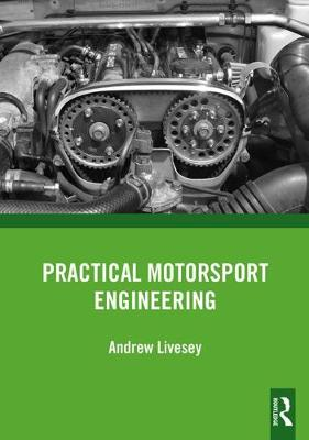Practical Motorsport Engineering by Andrew Livesey