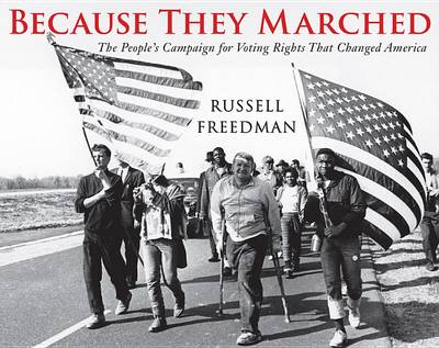 Because They Marched by Russell Freedman
