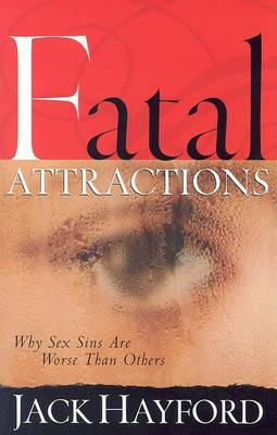 Fatal Attractions by Jack Hayford