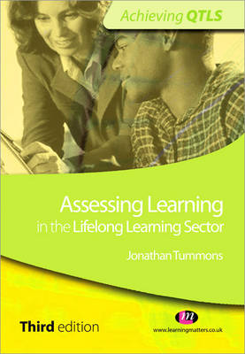 Assessing Learning in the Lifelong Learning Sector by Jonathan Tummons