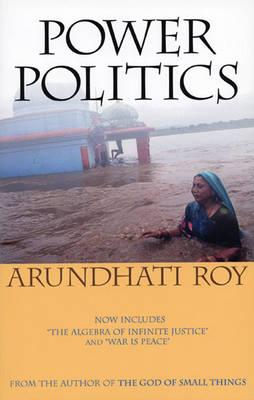 Power Politics by Arundhati Roy
