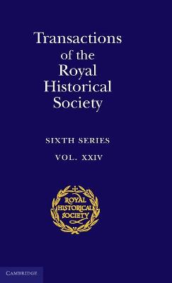 Transactions of the Royal Historical Society: Volume 24 by Ian W. Archer