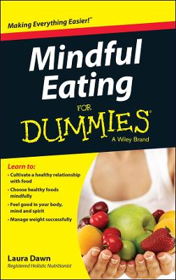 Mindful Eating for Dummies by Laura Dawn