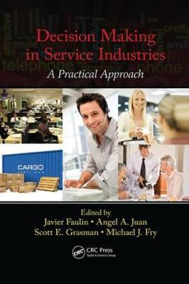 Decision Making in Service Industries by Javier Faulin